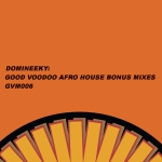 Good Voodoo Afro House Bonus Mixes by Domineeky