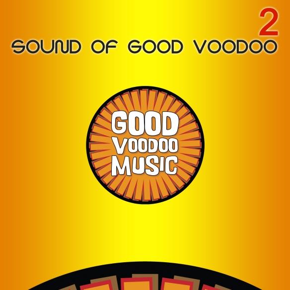 SOUND OF GOOD VOODOO 2